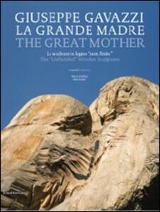Giuseppe Gavazzi. La Grande Madre. Catalogo della mostra (Firenze, 18 aprile 2010-31 gennaio 2011). Ediz. italiana e inglese