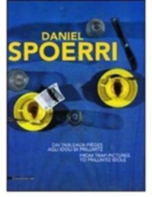 Daniel Spoerri. Dai Tableaux-pièges agli Idoli di Prillwitz. Catalogo della mostra (Genova, 25 marzo-20 giugno). Ediz. italiana e inglese.pdf