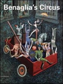 Lpgcsostenible.es Benaglia's circus. Catalogo della mostra (Roma, 21 aprile-23 maggio 2010). Ediz. italiana e inglese Image