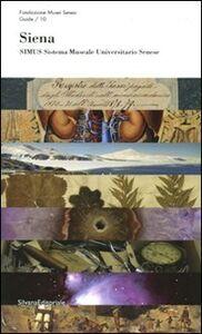 Foto Cover di Siena-Simus. Sistema museale universitario senese, Libro di  edito da Silvana