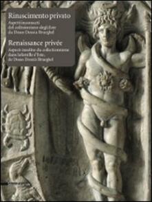 Rinascimento privato. Aspetti inconsueti del collezionismo degli Este da Dosso Dossi a Brueghel. Catalogo della mostra (Aosta, 12 giugno-1 novembre 2010) - copertina