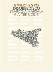 Emilio Isgrò. Disobbedisco. Sbarco a Marsala e altre Sicilie - copertina