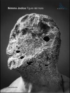 Mimmo Jodice. Figure del mare. Catalogo della mostra (Capri, 10 luglio-4 settembre 2010). Ediz. italiana e inglese