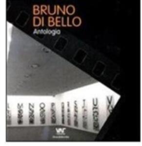 Bruno Di Bello. Antologia. Ediz. italiana, inglese e tedesca