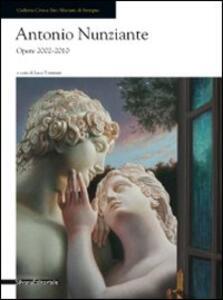 Antonio Nunziante. Opere 2002-2010. Catalogo della mostra (Seregno, 18 settembre-24 ottobre 2010)