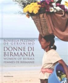 Donne di Birmania. Ediz. italiana, inglese e francese - Rossella Pezzino De Geronimo - copertina