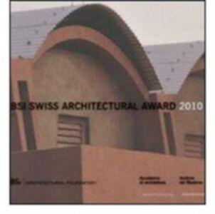 Foto Cover di BSI Swiss Architectural Award 2010. Ediz. italiana e inglese, Libro di  edito da Silvana