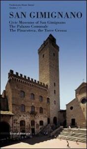 San Gimignano. Musei civici, palazzo comunale, pinacoteca, torre Grossa. Ediz. inglese