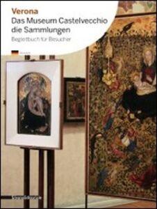 Foto Cover di Verona. Das Museum Castelvecchio. Die Sammlungen, Libro di  edito da Silvana