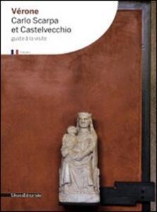 Verona. Carlo Scarpa and Castelvecchio