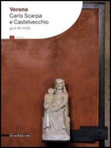 Verona. Carlo Scarpa y Castelvecchio