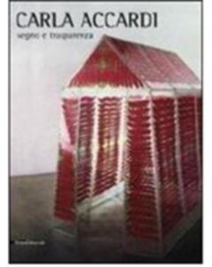 Carla Accardi. Segno e trasparenza. Catalogo della mostra (Catania, 6 febbraio-12 giugno 2011). Ediz. italiana e inglese