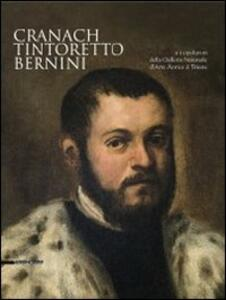 Cranach, Tintoretto, Bernini e i capolavori della Galleria Nazionale d'Arte Antica di Trieste
