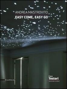 Andrea Mastrovito. Easy come, easy go. Catalogo della mostra (Novate Milanese, 1 aprile-8 maggio 2011) - copertina