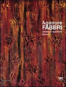 Agenore Fabbri. Catalogo ragionato pittura. Ediz. italiana, inglese, tedesca e francese. Vol. 2