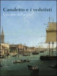 Canaletto e i vedutisti. L'incanto dell'acqua - copertina
