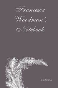 Libro Francesca Woodman's notebook