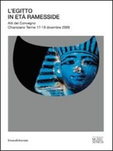 L' Egitto in età Ramesside. Atti del Convegno (Chianciano Terme, 17-18 dicembre 2009). Ediz. italiana e inglese