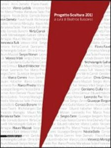Libro Progetto scultura 2011. Catalogo della mostra (Rimini, 16 luglio-2 ottobre 2011)