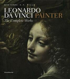 Leonardo da Vinci painter. Ediz. illustrata