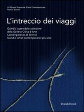 L' intreccio dei viaggi. Catalogo della mostra (Termoli, 23 luglio-1 ottobre 2011)