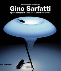 Libro Gino Sarfatti. Opere scelte 1938-1973. Selected works. Ediz. italiana e inglese Marco Romanelli , Sandra Severi