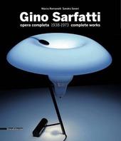 Gino Sarfatti. Opere scelte 1938-1973. Selected works. Ediz. italiana e inglese