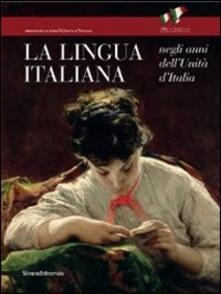 Radiosenisenews.it La lingua italiana negli anni dell'Unità d'Italia. Catalogo della mostra (Firenze, 11 ottobre-30 novembre 2011) Image