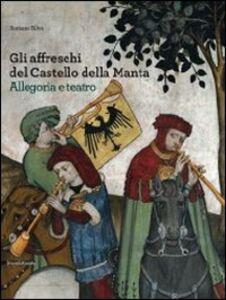 Gli affreschi del castello della Manta. Allegoria e teatro