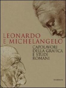 Leonardo e Michelangelo. Capolavori della grafica e studi romani. Catalogo della mostra (Roma, 27 ottobre 2011-19 febbraio 2012).pdf
