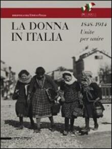 Lpgcsostenible.es La donna in Italia 1848-1914. Unite per unire. Catalogo della mostra (Milano, 28 ottobre 2011-29 gennaio 2012) Image