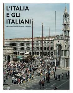 L' Italia e gli italiani nell'obiettivo dei fotografi Magnum. Catalogo della mostra (Torino, 24 novembre 2011-26 febbraio 2012). Ediz. italiana e inglese