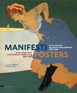 Manifesti. Ironia, fantasia ed erotismo nella pubblicità (1895-1960). Ediz. italiana e inglese