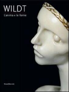 Libro Wildt. L'anima e le forme. Catalogo della mostra (Forlì, 28 gennaio-17 giugno 2012)