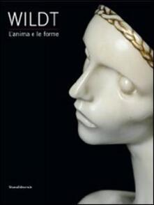 Wildt. Lanima e le forme. Catalogo della mostra (Forlì, 28 gennaio-17 giugno 2012).pdf