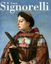 Luca Signorelli. Catalogo della mostra (Perugia, Orvieto, Citta di Castello, 21 aprile-26 agosto 2012)