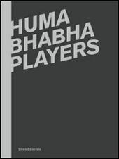 Huma Bhabha. Players. Catalogo della mostra (Reggio Emilia, 12 febbraio-15 aprile 2012). Ediz. italiana e inglese