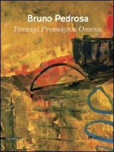 Libro Bruno Pedrosa. Presagi. Catalogo della mostra (Lucca, 4 febbraio-18 marzo 2012). Ediz. italiana, inglese e portoghese