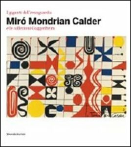Foto Cover di I giganti dell'avanguardia. Miró Mondrian Calder e le collezioni Guggenheim. Catalogo della mostra (Vercelli, 3 marzo-10 giugno 2012), Libro di  edito da Silvana