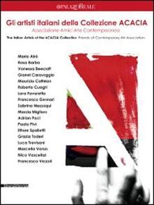 Gli artisti della collezione ACACIA. Associazione Amici Arte Contemporanea. Catalogo della mostra (Milano, 12 aprile-24 giugno 2012). Ediz. italiana e inglese - copertina
