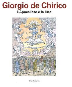 Giorgio De Chirico. L'apocalisse e la luce. Catalogo della mostra (Chieti, 27 aprile-15 luglio 2012)