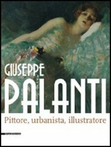 Libro Giuseppe Palanti. Pittore, urbanista, illustratore. Catalogo della mostra (Cervia, 12 maggio-30 agosto 2012)