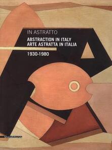 In astratto. Arte astratta in Italia 1930-1980. Ediz. italiana e inglese.pdf