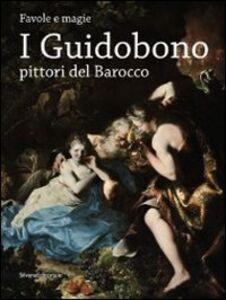 Libro I Guidobono pittori del barocco. Favole e magie. Catalogo della mostra (Torino, 29 maggio-2 settembre 2012)