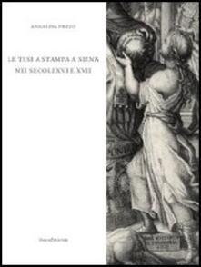 La tesi a stampa a Siena nei secoli XVI e XVII. Catalogo degli opuscoli della Biblioteca comunale degli Intronati - Annalisa Pezzo - copertina
