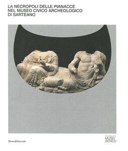 Libro La necropoli delle Pianacce nel Museo civico archeologico di Sarteano