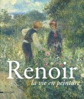 Renoir. La vie en peinture. Catalogo della mostra (Pavia, 15 settembre- 16 dicembre 2012)