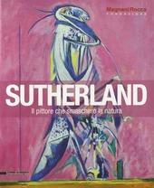 Sutherland. Il pittore che smascherò la natura. Catalogo della mostra (Mamiano di Traversetolo, 8 settembre-9 dicembre 2012)