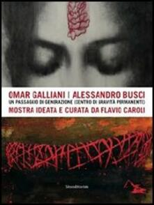 Amatigota.it Omar Galliani-Alessandro Busci. Un passaggio di generazione (centro di gravità permanente) Image