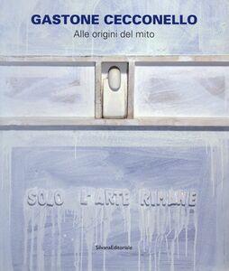 Foto Cover di Gastone Cecconello. Alle origini del mito. Catalogo della mostra, Libro di  edito da Silvana